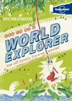 How to be a World Explorer Not for Parents (Not for Parents) -- Hardback