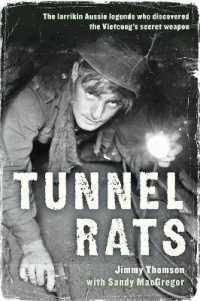 Tunnel Rats : The Larrikin Aussie Legends Who Discovered the Vietcong's Secret Weapon (Reissue)