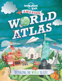 Lonely Planet Kids Amazing World Atlas : Bringing the World to Life -- Hardback