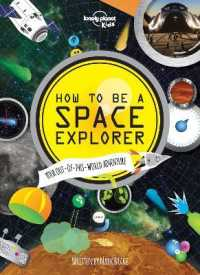 How to be a Space Explorer : Your Out-of-this-world Adventure -- Hardback