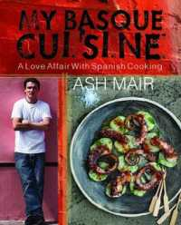 My Basque Cuisine : A Love Affair with Spanish Cooking -- Hardback