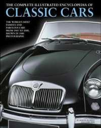 The Complete Illustrated Encyclopedia of Classic Cars : The World's Most Famous and Fabulous Cars, from 1945 to 2000, Shown in 1800 Photographs