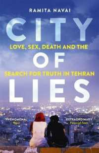 City of Lies : Love, Sex, Death and the Search for Truth in Tehran -- Paperback