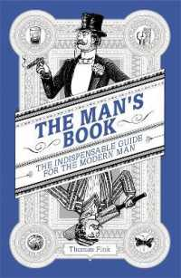Man's Book : The Indispensable Guide for the Modern Man -- Paperback