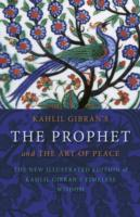 Kahlil Gibran's the Prophet : and the Art of Peace -- Paperback