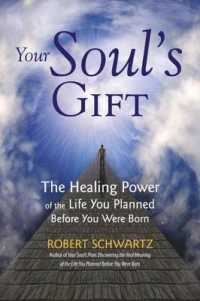 Your Soul's Gift : The Healing Power of the Life You Planned before You Were Born -- Paperback