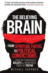 Believing Brain : From Spiritual Faiths to Political Convictions - How We Construct Beliefs and Re -- Paperback