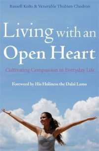 Living with an Open Heart : How to Cultivate Compassion in Everyday Life -- Paperback