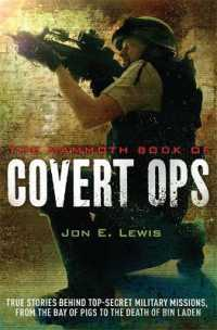 Mammoth Book of Covert Ops : True Stories of Covert Military Operations, from the Bay of Pigs to the Death of (Mammoth Books) -- Paperback