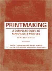 Printmaking : A Complete Guide to Materials & Processes (2ND)