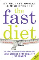 Fast Diet : The Secret of Intermittent Fasting - Lose Weight, Stay Healthy, Live Longer -- Paperback