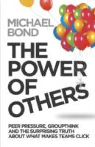 Power of Others : Peer Pressure, Groupthink, and How the People around Us Shape Everything We Do -- Paperback