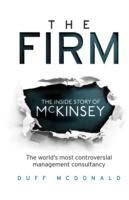 Firm : The inside Story of Mckinsey, the World's Most Controversial Management Consulta -- Paperback