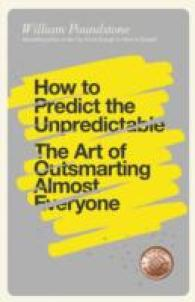 How to Predict the Unpredictable : The Art of Outsmarting Almost Everyone -- Paperback