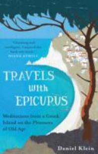 Travels with Epicurus : Meditations from a Greek Island on the Pleasures of Old Age -- Paperback
