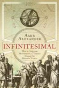 Infinitesimal : How a Dangerous Mathematical Theory Shaped the Modern World -- Hardback