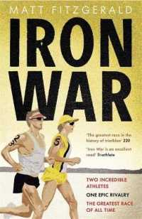 Iron War : Two Incredible Athletes, One Epic Rivalry and the Greatest Race of All Time -- Paperback