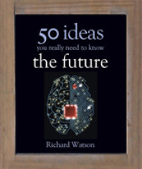 Future: 50 Ideas You Really Need to Know (50 Ideas You Really Need to Know Series) -- Hardback