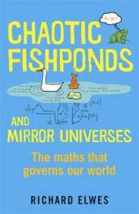 Chaotic Fishponds and Mirror Universes : The Strange Maths Behind the Modern World -- Paperback
