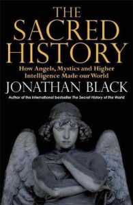 Sacred History : How Angels, Mystics and Higher Intelligence Made Our World -- Paperback (English Language Edition)