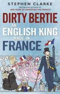 Dirty Bertie : An English King Made in France