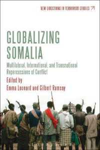 Globalizing Somalia : Multilateral, International, and Transnational Repercussions of Conflict (New Directions in Terrorism Studies)