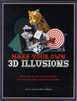 Make Your Own 3D Illusions : All You Need to Press Out and Assemble More than 50 Puzzles, Teasers and Curiosities (CSM NOV)
