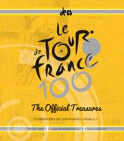 Le Tour De France 100 : The Official Treasures (REV EXP)