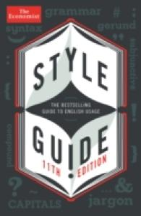 Economist Style Guide -- Paperback (11 Rev ed)