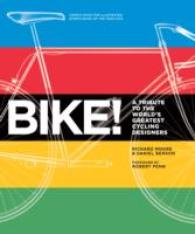 Bike! : A Tribute to the World's Greatest Cycling Designers -- Paperback