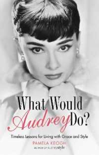 What Would Audrey Do? : Timeless Lessons for Living with Grace & Style -- Paperback