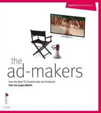 Ad Makers : How the Best Tv Commercials are Produced (Creative Professional) -- Paperback