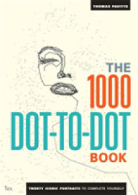 1,000 Dot-to-dot Book : Twenty Iconic Portraits to Complete Yourself -- Paperback