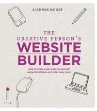 Creative Person's Website Builder : How to Make a Pro Website Yourself Using Wordpress and Other Easy Tools -- Paperback