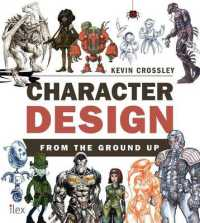 Character Design from the Ground Up -- Paperback