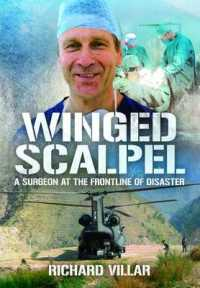 Winged Scalpel : A Surgeon at the Frontline of Disaster