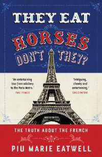 They Eat Horses, Don't They? : The Truth about the French -- Paperback