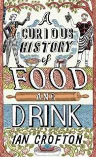 Curious History of Food and Drink -- Hardback