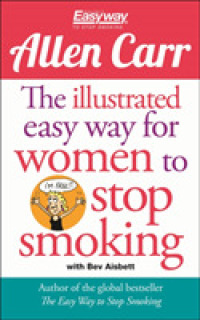Illustrated Easy Way for Women to Stop Smoking : A Liberating Guide to a Smoke-free Future -- Paperback