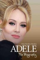 Adele - the Biography -- Hardback