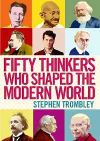 Fifty Thinkers Who Shaped the Modern World (Reprint)