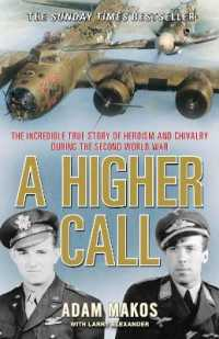 Higher Call : The Incredible True Story of Heroism and Chivalry during the Second World War -- Paperback