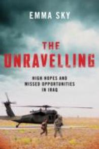 Unravelling : High Hopes and Missed Opportunities in Iraq -- Hardback