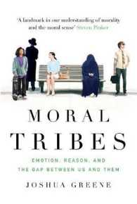 Moral Tribes : Emotion, Reason and the Gap between Us and Them -- Hardback