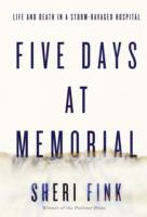 Five Days at Memorial : Life and Death in a Storm-ravaged Hospital -- Paperback