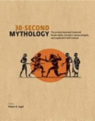 30 Second Mythology : The 50 Most Important Greek and Roman Myths, Monsters, Heroes and Gods Each Expl (30-second) -- Hardback