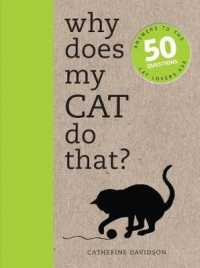 Why Does My Cat Do That? : Answers to the 50 Questions Cat Lovers Ask (Why Does My..?) -- Paperback
