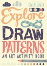 Explore & Draw Patterns : An Art Activity Book -- Paperback