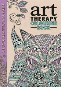 Art Therapy Colouring Book (Art Therapy Series) -- Hardback