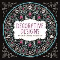 Decorative Designs : The Gift of Colouring for Grown-ups -- Paperback